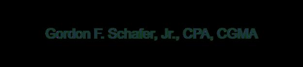 Gordon F. Schafer, Jr., CPA, CGMA