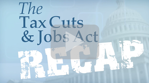 The Tax Cuts & Jobs Act: Recap