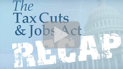 Thumbnail: The Tax Cuts & Jobs Act: What You Need to Do Now